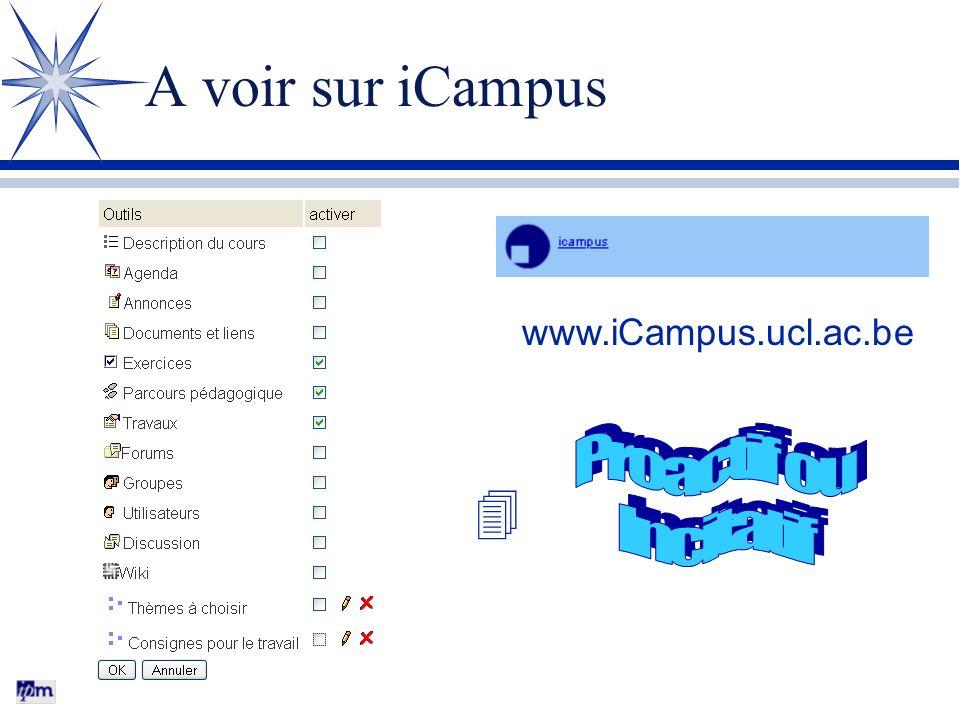 A voir sur iCampus www.iCampus.ucl.ac.be Proactif ou Incitatif 