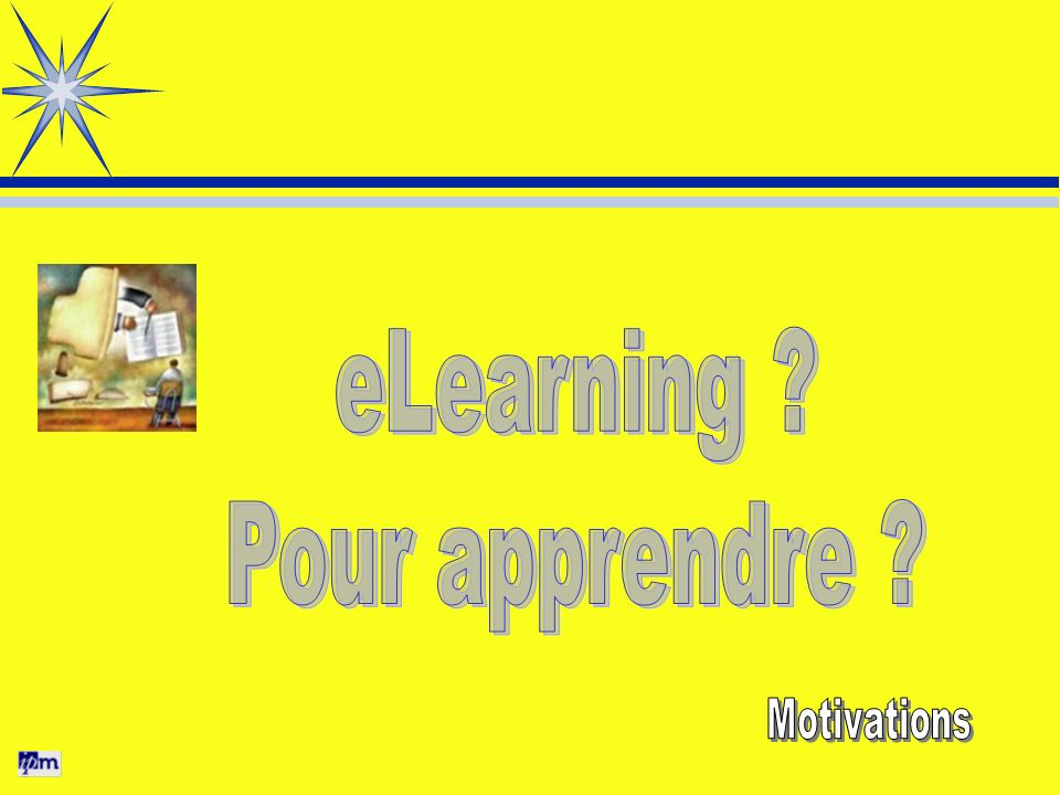 eLearning Pour apprendre Motivations