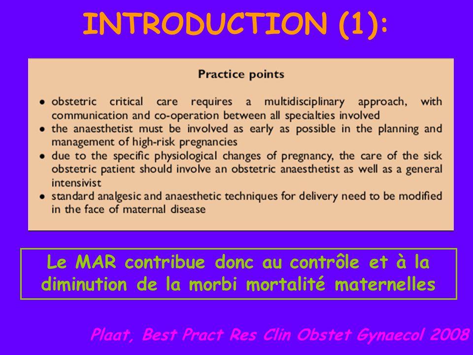 INTRODUCTION (1):Le MAR contribue donc au contrôle et à la diminution de la morbi mortalité maternelles.