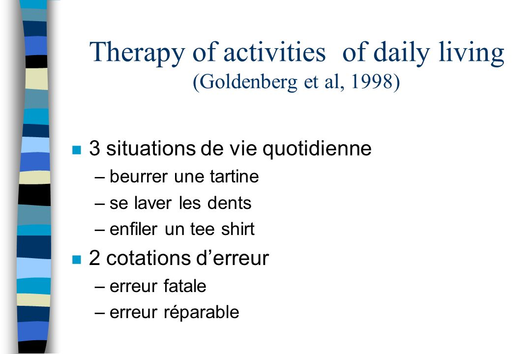 Therapy of activities of daily living (Goldenberg et al, 1998)