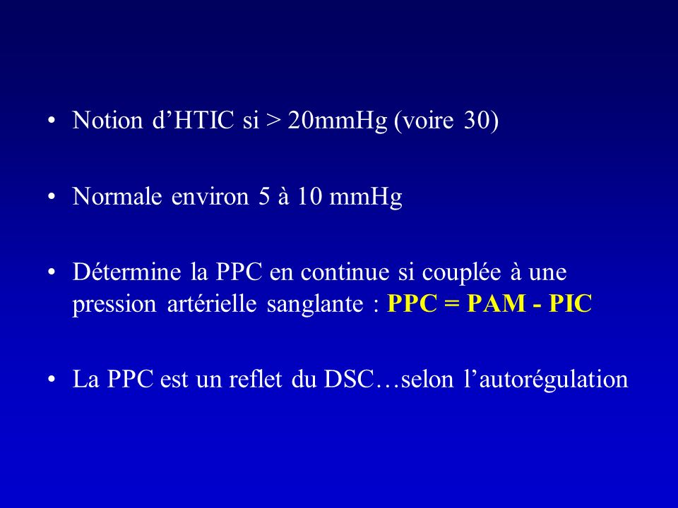 Notion d'HTIC si > 20mmHg (voire 30)
