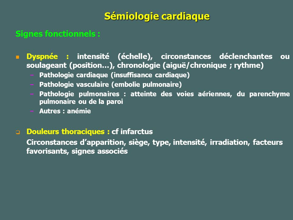 Sémiologie cardiaque Signes fonctionnels :