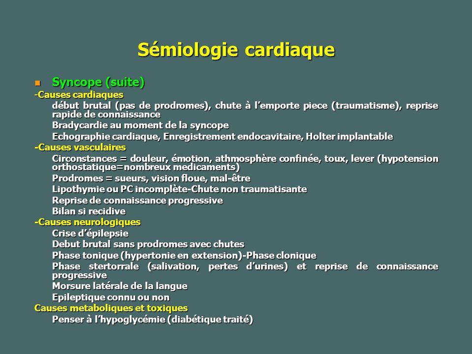 Sémiologie cardiaque Syncope (suite) -Causes cardiaques