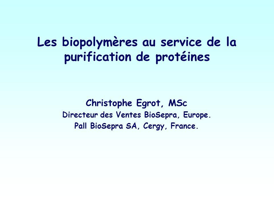 Les biopolymères au service de la purification de protéines