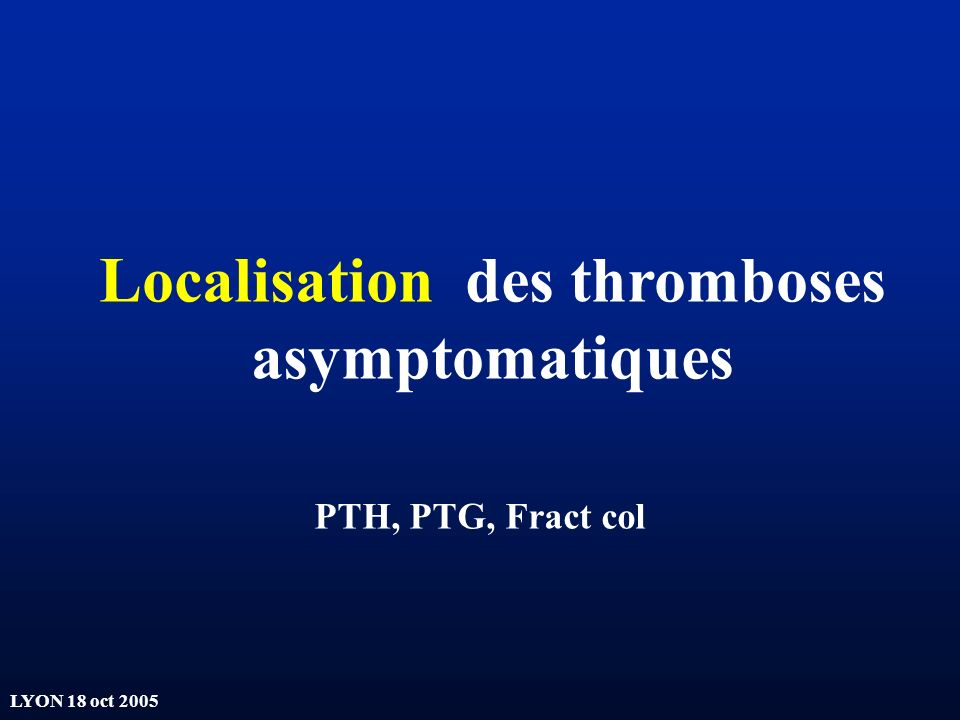 Localisation des thromboses