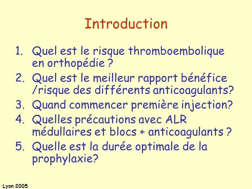 Introduction Quel est le risque thromboembolique en orthopédie