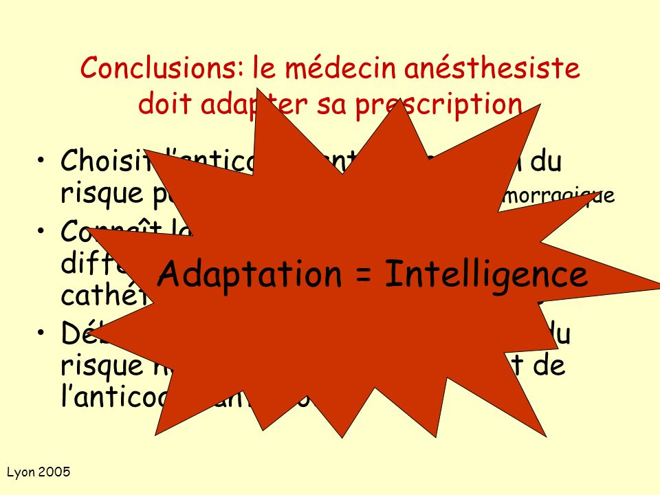 Conclusions: le médecin anésthesiste doit adapter sa prescription