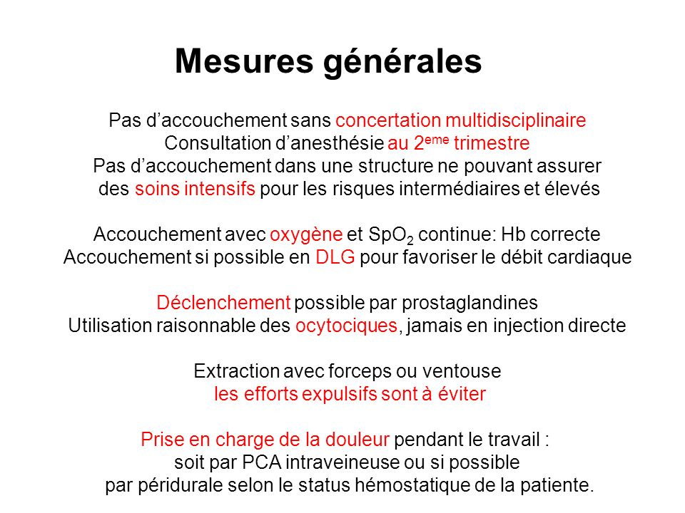 Mesures généralesPas d'accouchement sans concertation multidisciplinaire. Consultation d'anesthésie au 2eme trimestre.