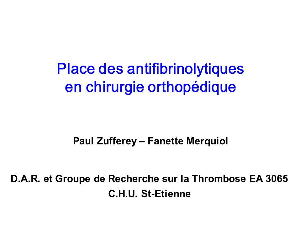 Place des antifibrinolytiques en chirurgie orthopédique