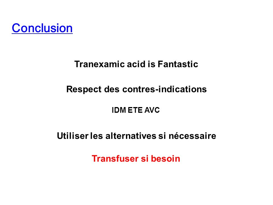 Conclusion Tranexamic acid is Fantastic