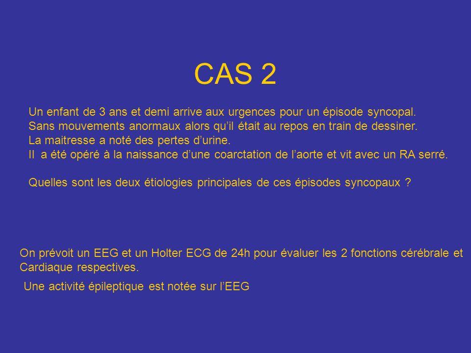 CAS 2 Un enfant de 3 ans et demi arrive aux urgences pour un épisode syncopal.