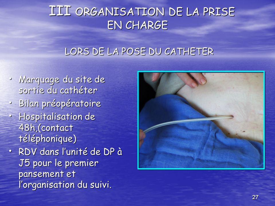III ORGANISATION DE LA PRISE EN CHARGE LORS DE LA POSE DU CATHETER