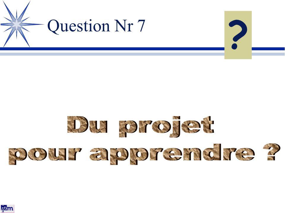 Question Nr 7 Du projet pour apprendre