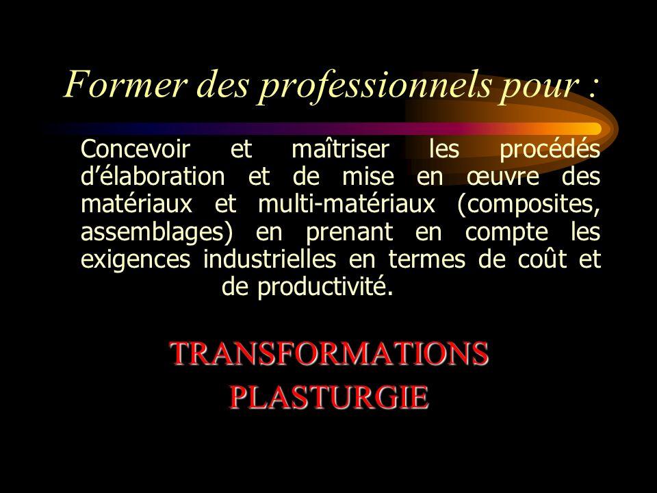 Former des professionnels pour :