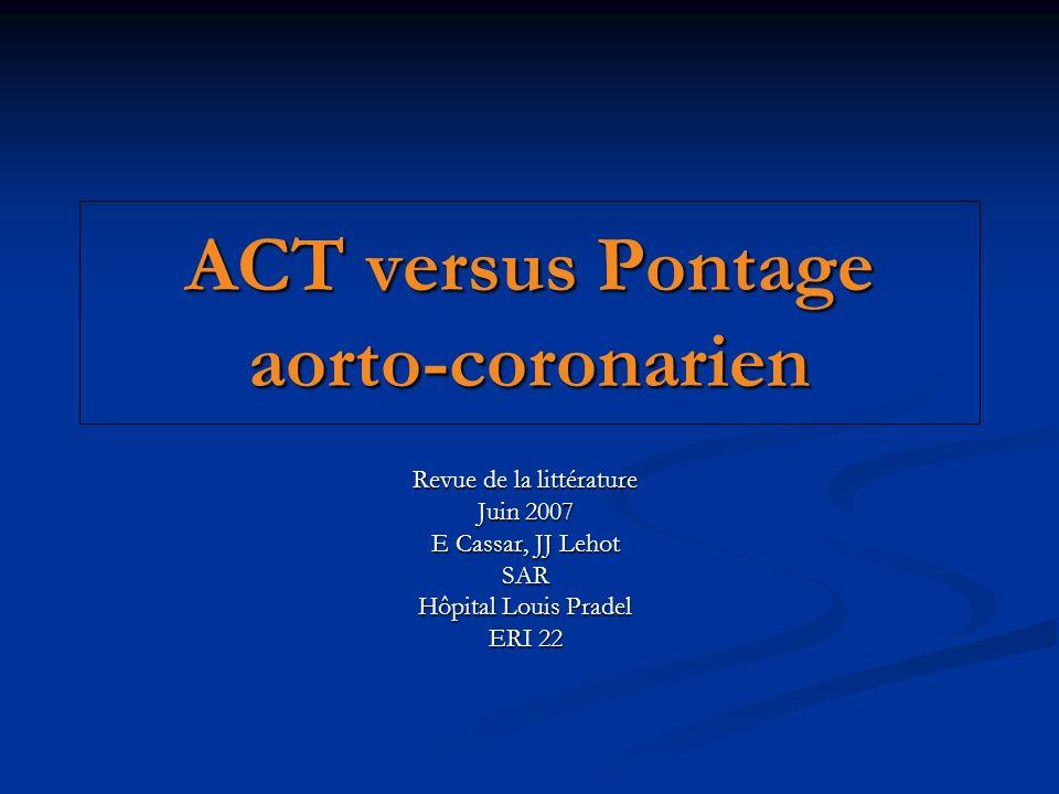 ACT versus Pontage aorto-coronarien