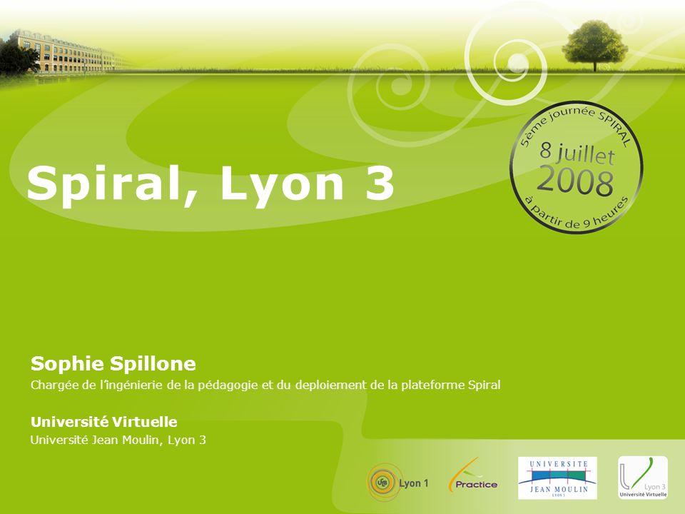 Spiral, Lyon 3 Sophie Spillone Université Virtuelle