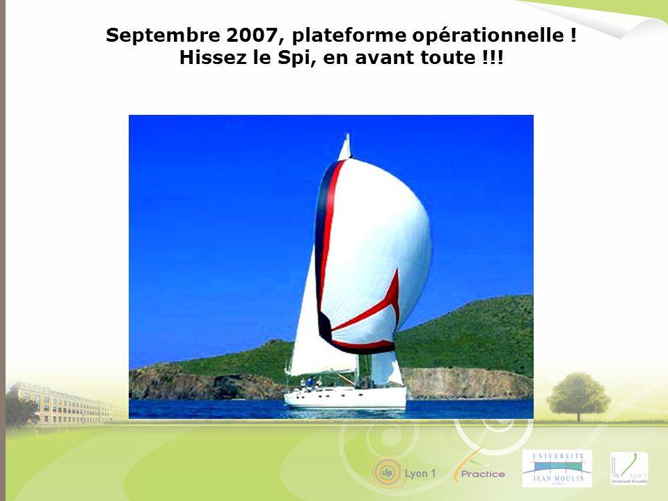 Septembre 2007, plateforme opérationnelle