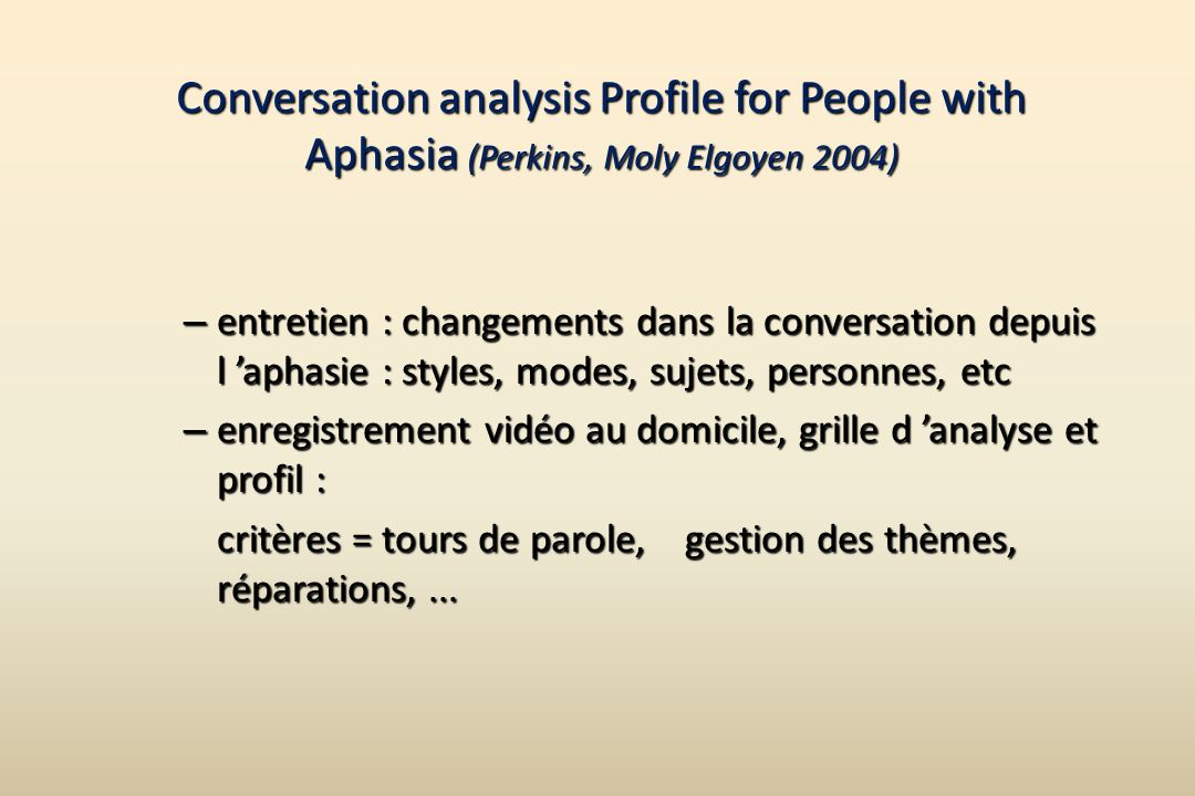 Conversation analysis Profile for People with Aphasia (Perkins, Moly Elgoyen 2004)