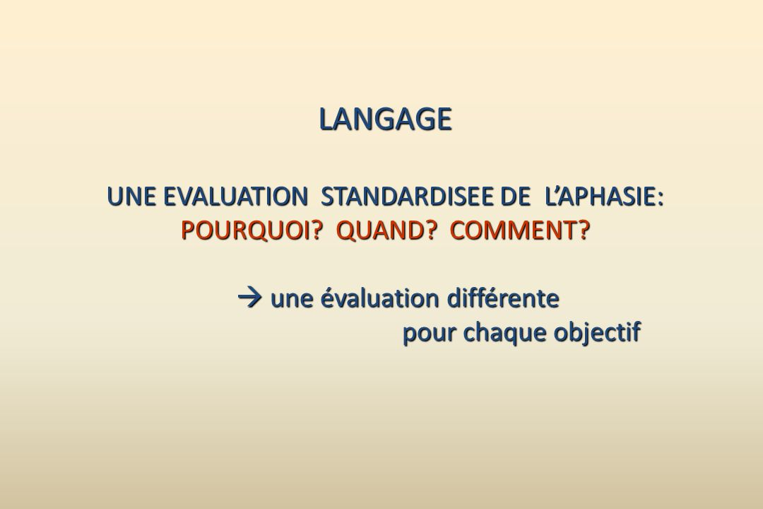 LANGAGE UNE EVALUATION STANDARDISEE DE L'APHASIE: