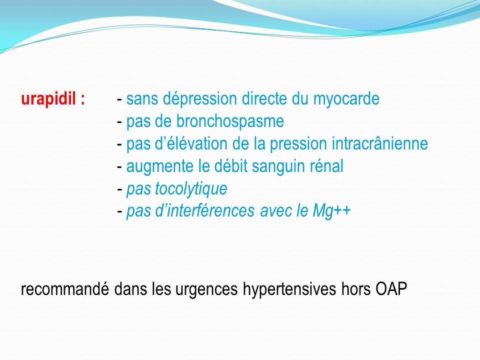 urapidil : - sans dépression directe du myocarde
