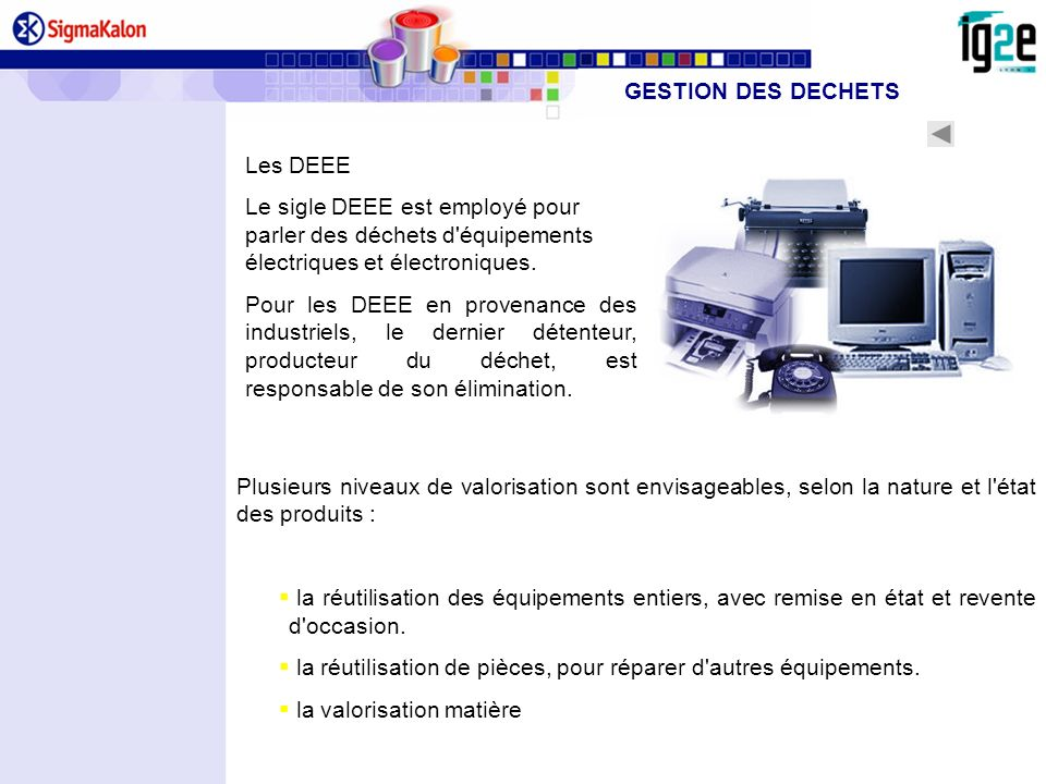 GESTION DES DECHETSLes DEEE. Le sigle DEEE est employé pour parler des déchets d équipements électriques et électroniques.