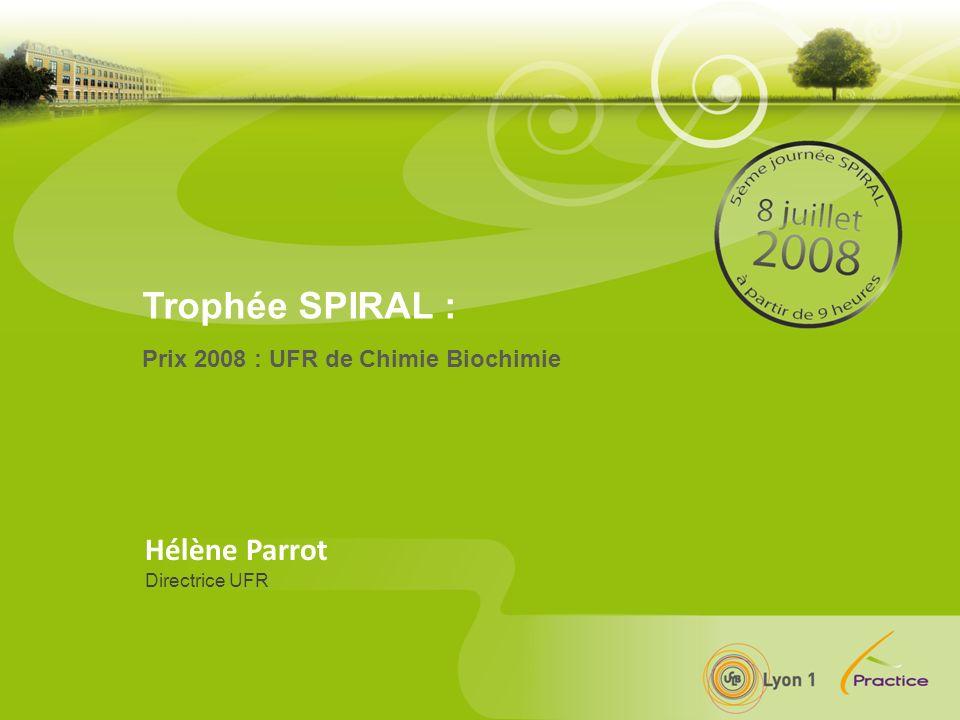 Trophée SPIRAL : Hélène Parrot Prix 2008 : UFR de Chimie Biochimie