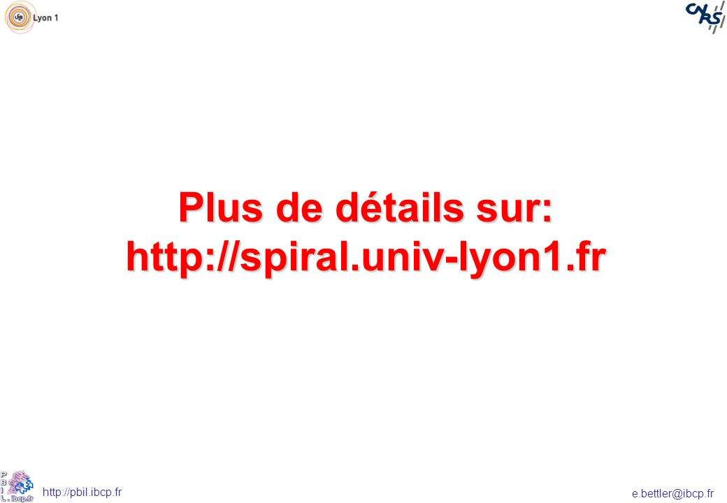 Plus de détails sur: http://spiral.univ-lyon1.fr