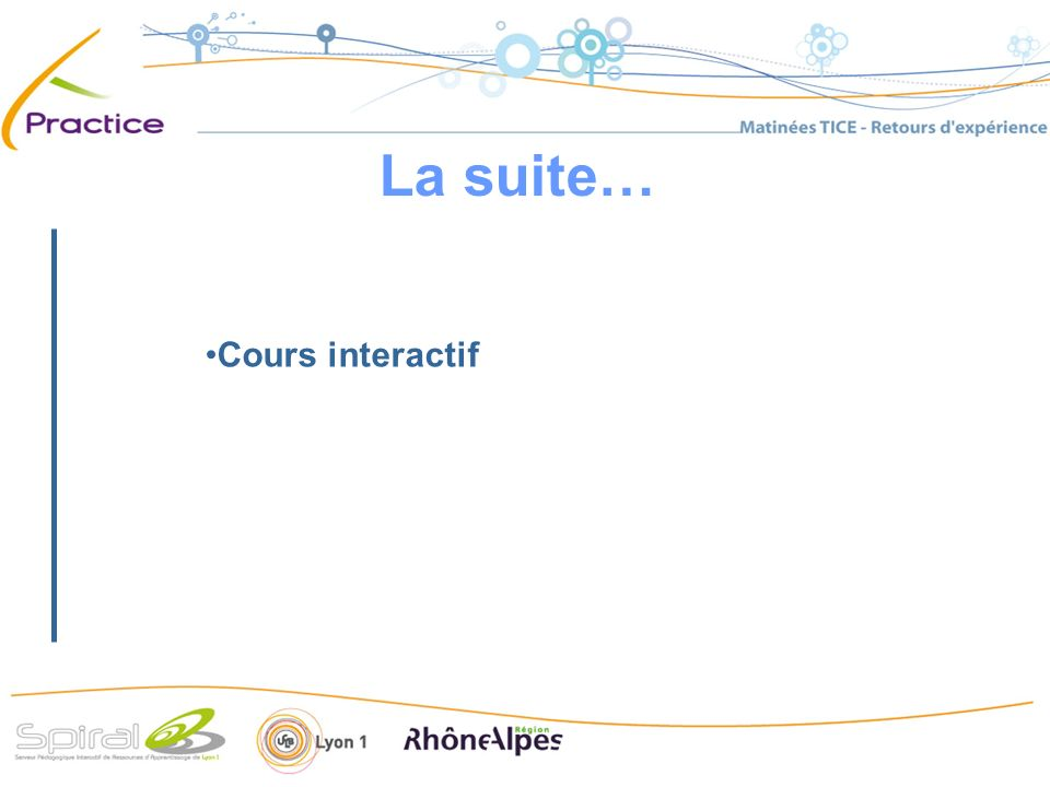 La suite… Cours interactif