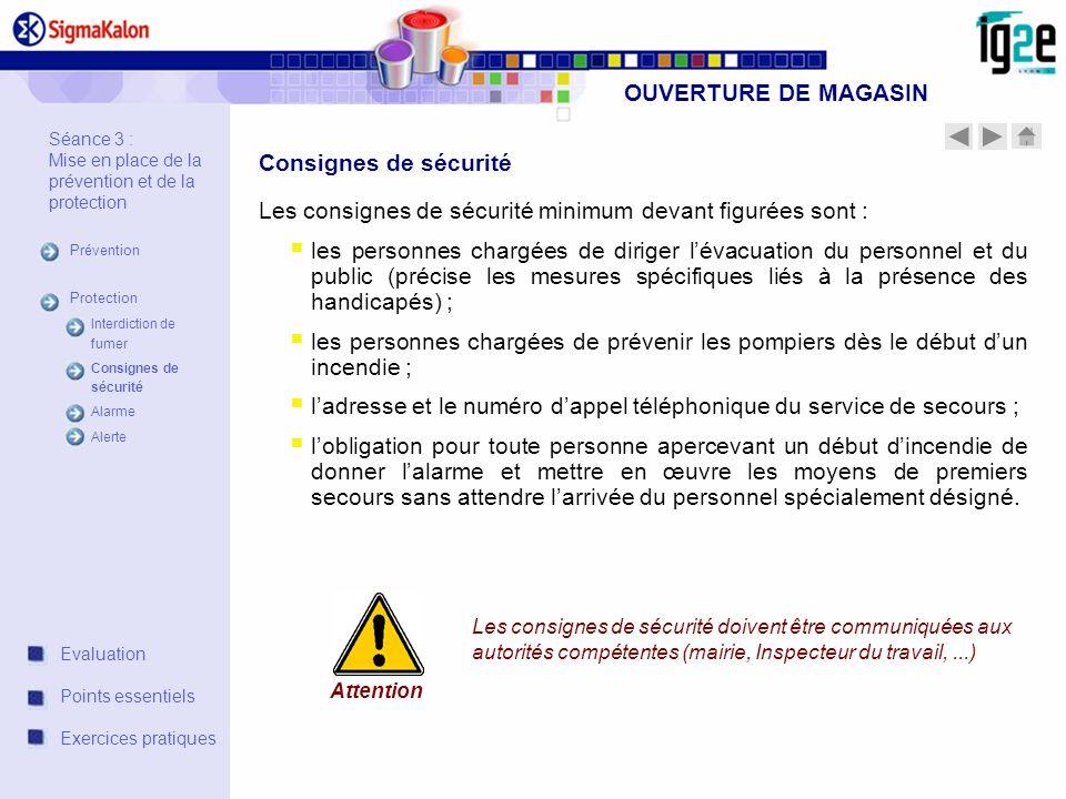 OUVERTURE DE MAGASIN Consignes de sécurité