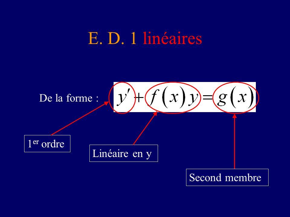 E. D. 1 linéaires 1er ordre Linéaire en y Second membre De la forme :