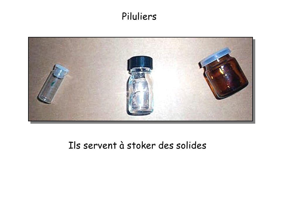 Piluliers Ils servent à stoker des solides