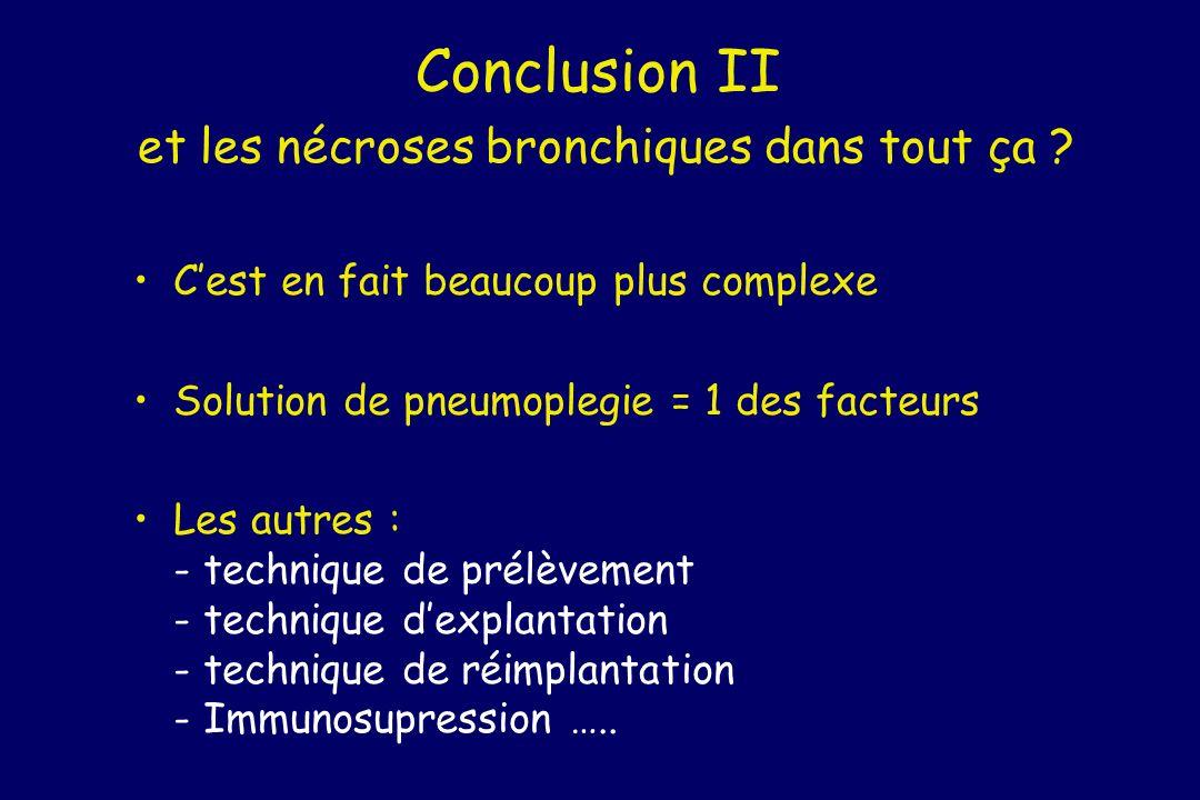 Conclusion II et les nécroses bronchiques dans tout ça