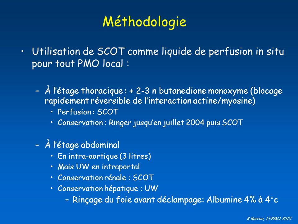 Méthodologie Utilisation de SCOT comme liquide de perfusion in situ pour tout PMO local :