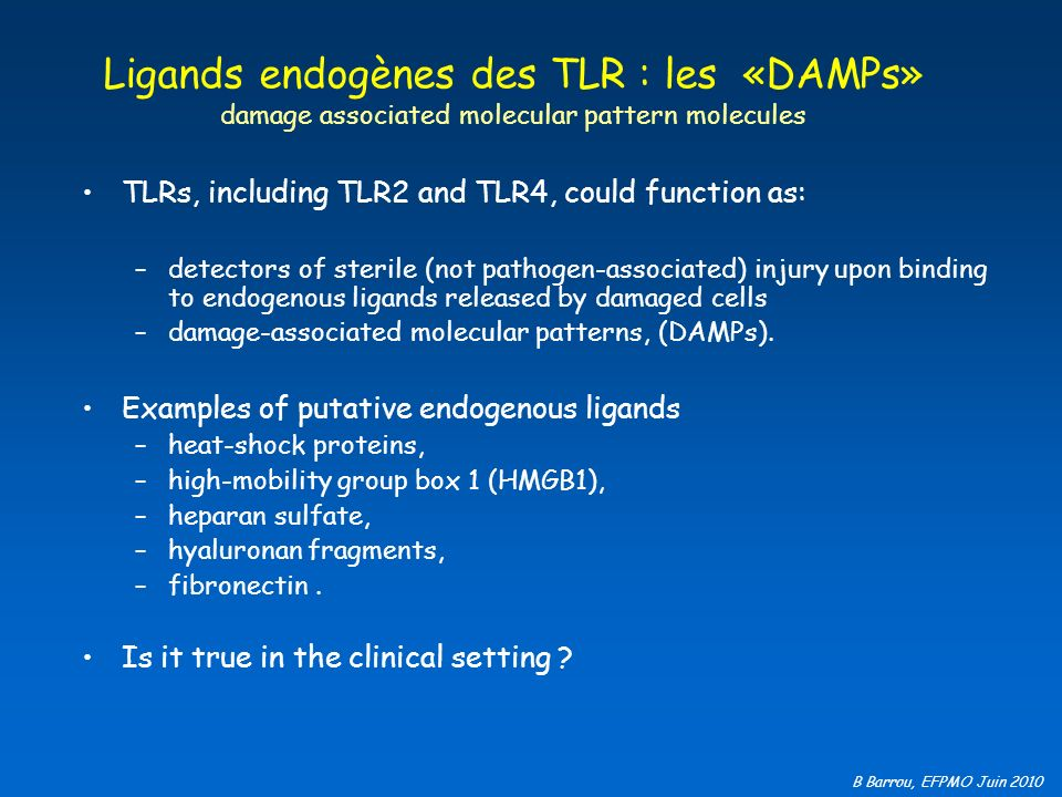Ligands endogènes des TLR : les «DAMPs» damage associated molecular pattern molecules