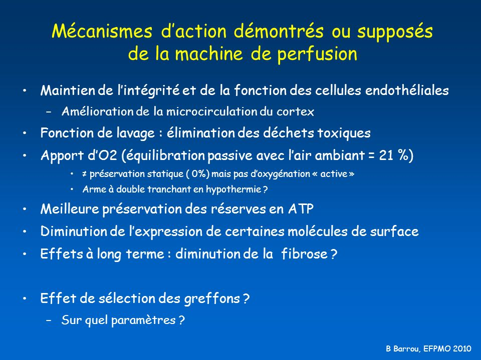 Mécanismes d'action démontrés ou supposés de la machine de perfusion