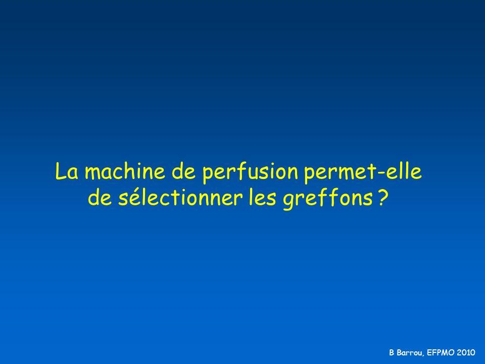 La machine de perfusion permet-elle de sélectionner les greffons