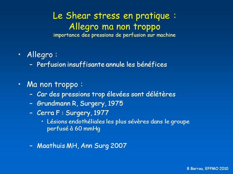Le Shear stress en pratique : Allegro ma non troppo importance des pressions de perfusion sur machine
