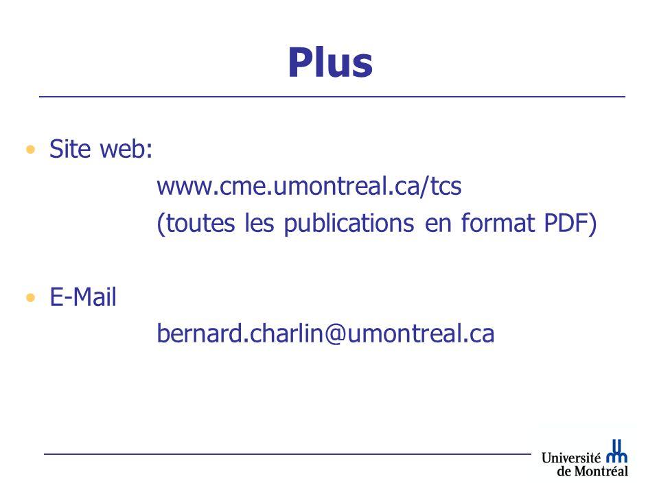 Plus Site web: www.cme.umontreal.ca/tcs. (toutes les publications en format PDF) E-Mail.