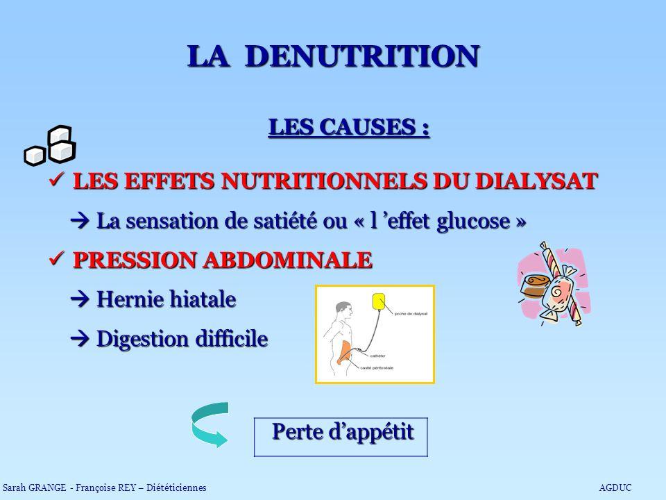 LA DENUTRITION LES CAUSES : LES EFFETS NUTRITIONNELS DU DIALYSAT