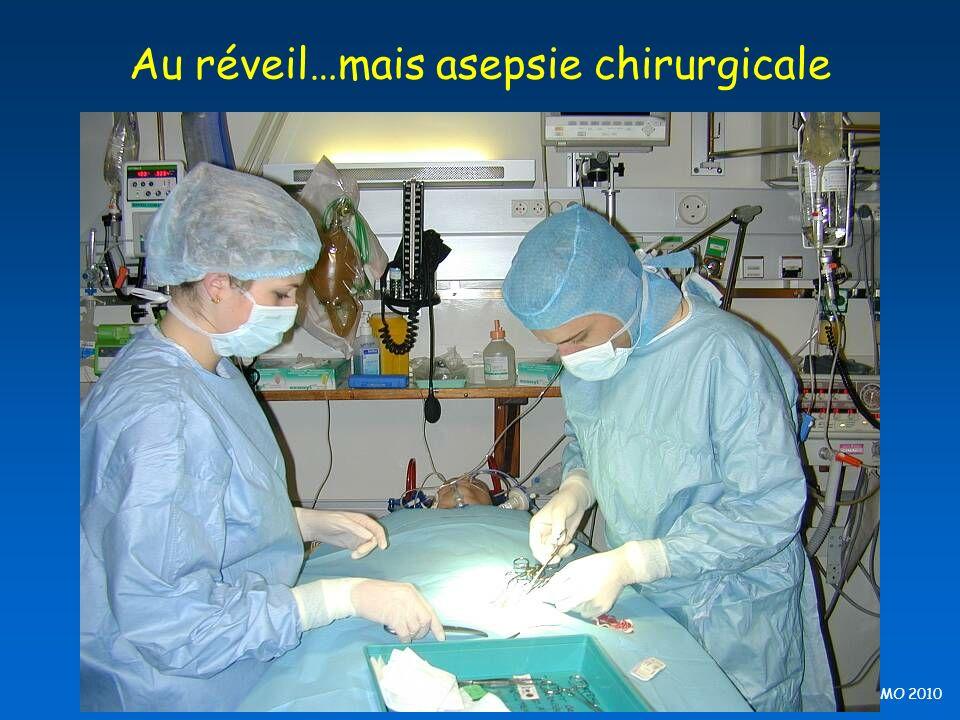 Au réveil…mais asepsie chirurgicale