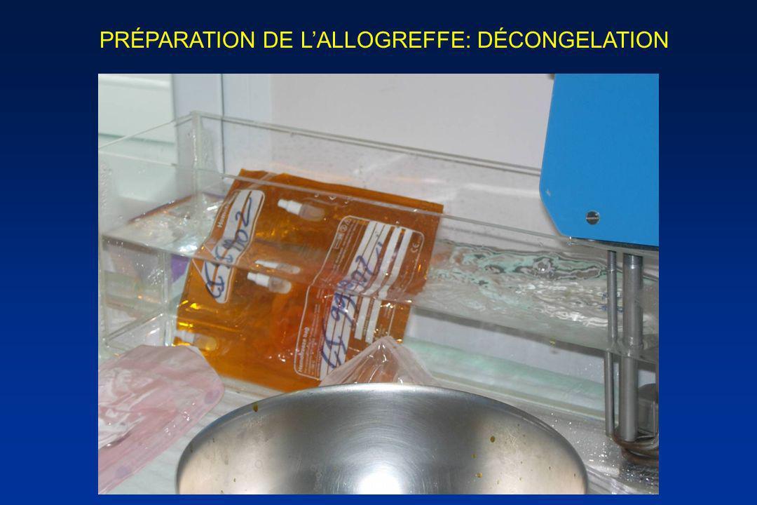 PRÉPARATION DE L'ALLOGREFFE: DÉCONGELATION