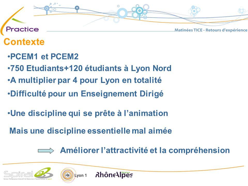 Contexte PCEM1 et PCEM2 750 Etudiants+120 étudiants à Lyon Nord