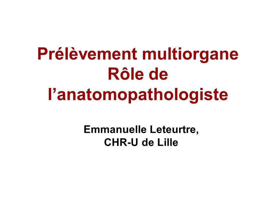 Prélèvement multiorgane Rôle de l'anatomopathologiste