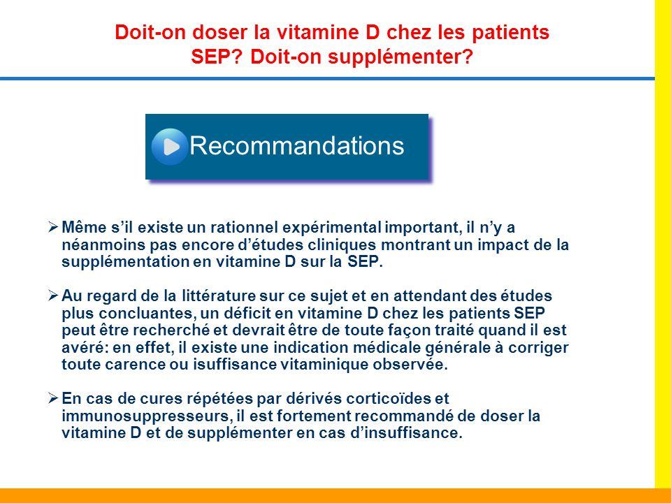 Doit-on doser la vitamine D chez les patients SEP Doit-on supplémenter