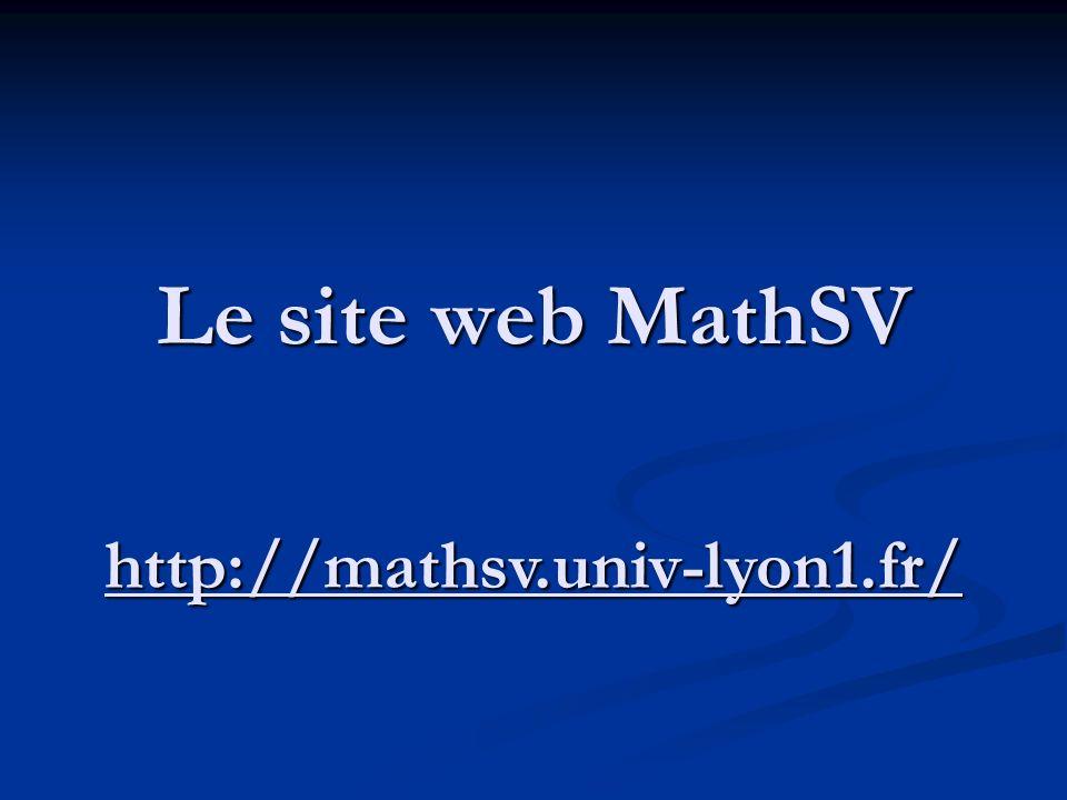 Le site web MathSV http://mathsv.univ-lyon1.fr/