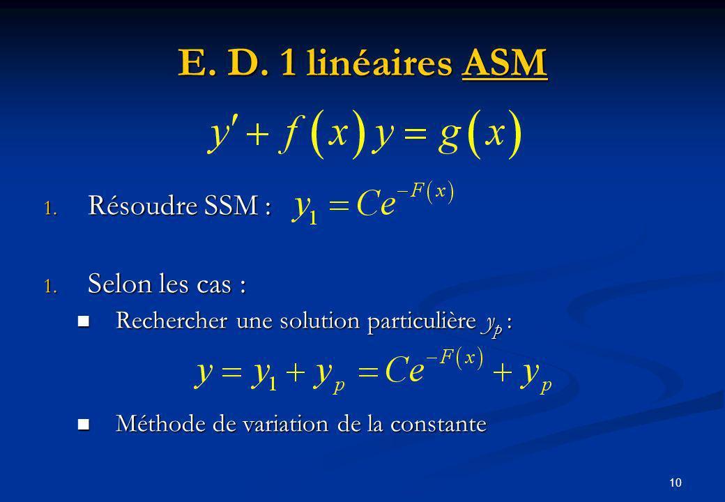 E. D. 1 linéaires ASM Résoudre SSM : Selon les cas :