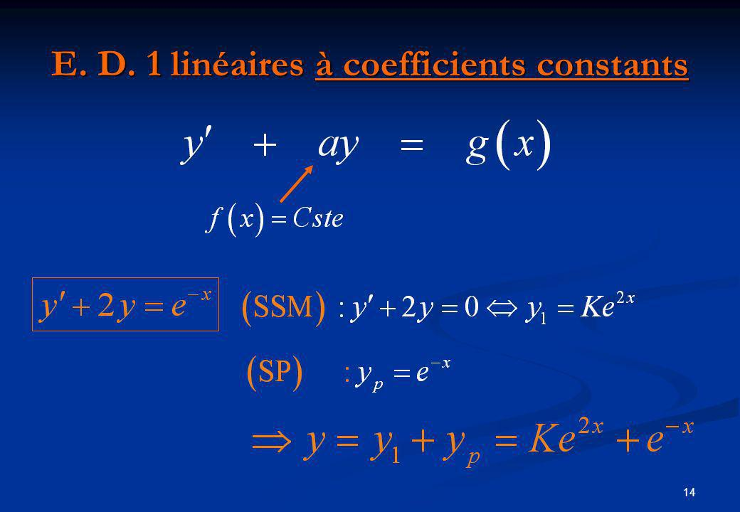 E. D. 1 linéaires à coefficients constants