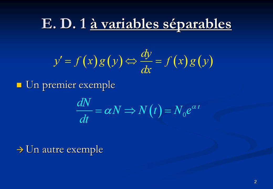 E. D. 1 à variables séparables