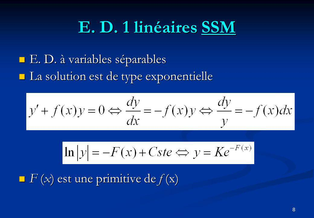 E. D. 1 linéaires SSM E. D. à variables séparables