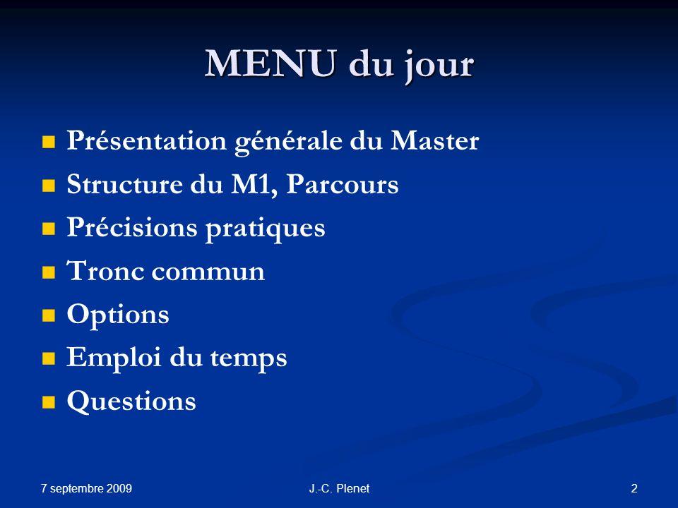 MENU du jour Présentation générale du Master Structure du M1, Parcours